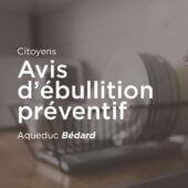 LEVÉE DE L'AVIS D'ÉBULLITION PRÉVENTIF – AQUEDUC BÉDARD – 21 JUIN 2021